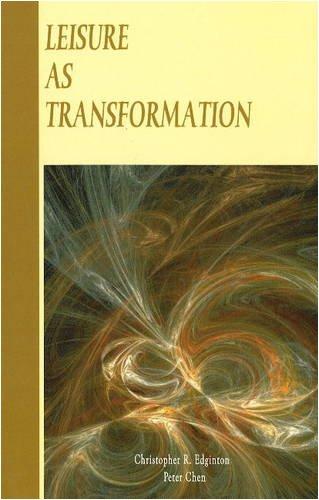 Leisure As Transformation: Christopher R. Edginton