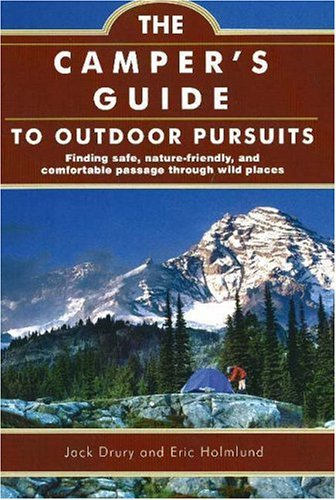 9781571675590: The Camper's Guide to Outdoor Pursuits: Finding Safe, Nature-Friendly and Comfortable Passage