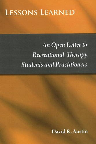 Lessons Learned: An Open Letter to Recreational Therapy Students & Practitioners: Austin, David...