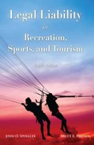 Legal Liability In Recreation Sports And Tourism: John Spengler