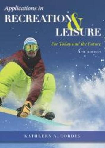 9781571677006: Applications in Recreation & Leisure: For Today & the Future