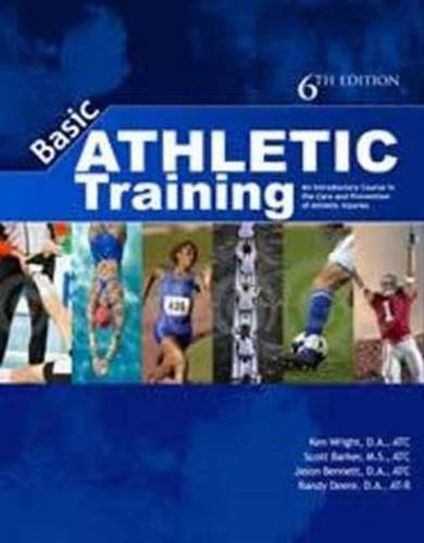 Basic Athletic Training: An Introductory Course in the Care & Prevention of Injuries: Wright, ...
