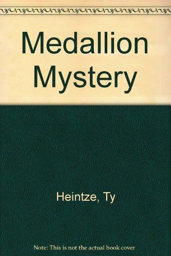Medallion Mystery: Heintze, Ty