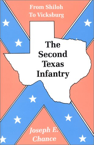 9781571680211: The Second Texas Infantry: From Shiloh to Vicksburg