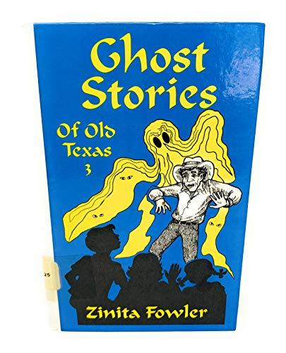 Ghost Stories of Old Texas, III: Fowler, Zinita
