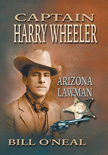 Captain Harry Wheeler, Arizona Lawman (1571680640) by O'Neal, Bill