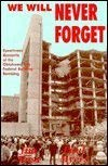 9781571680815: We Will Never Forget: Eyewitness Accounts of the Oklahoma City Federal Building Bombing