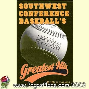 Southwest Conference Baseball's Greatest Hits: Farmer, Neal