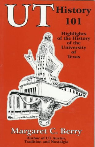 Ut History 101: Highlights in the History of the University of Texas at Austin: Berry, Margaret ...