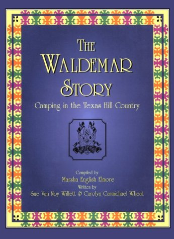 The Waldemar Story: Camping in the Texas: Van Noy Willett,