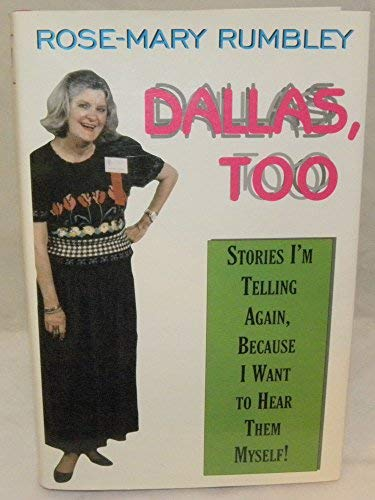 9781571682086: Dallas, Too: Stories I'm Telling Again, Because I Want to Hear Them Myself!