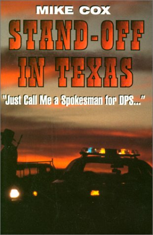 9781571682314: Stand-off in Texas: Just Call Me a Spokesman for the Dps