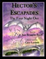Hector's Escapades: The First Night Out: Jane Scoggins Bauld;