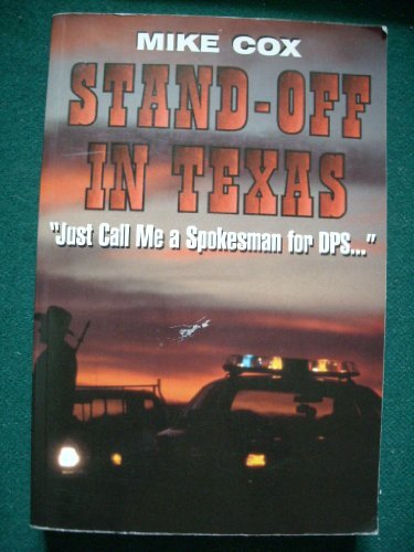9781571682468: Stand-Off in Texas: Just Call Me A Spokesman for DPS