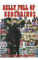 A Belly Full of Bedsprings: The History of Bronc Riding