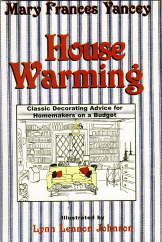 House Warming: Classic Decorating Advice for Homemakers on a Budget