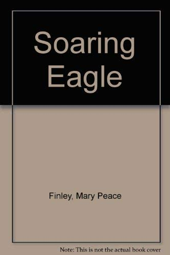 Soaring Eagle: Mary Peace Finley