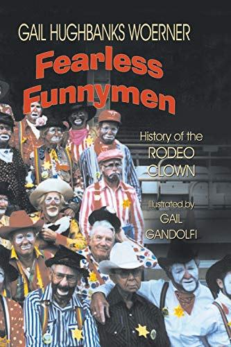 9781571682826: Fearless Funnymen: The History of the Rodeo Clown