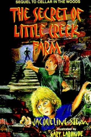 9781571682932: The Secret of Little Creek Farm
