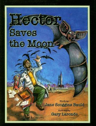 Hector Saves the Moon (Hector's Escapades): Jane Scoggins Bauld;