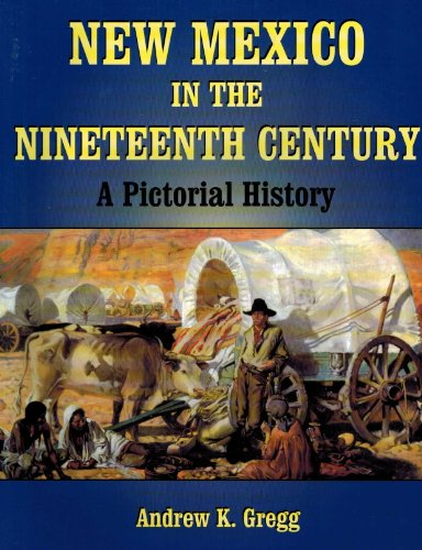 9781571683380: New Mexico in the Nineteenth Century: A Pictorial History