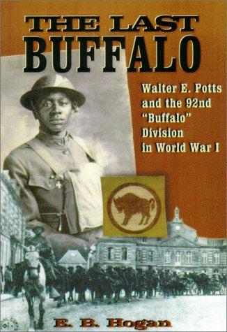 9781571683724: The Last Buffalo: Walter E. Potts and the 92nd