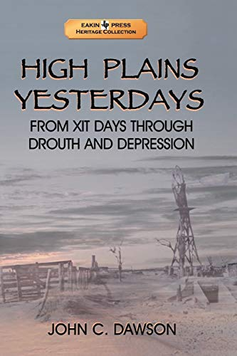 9781571684066: High Plains Yesterdays: From XIT Days Through Drouth and Depression