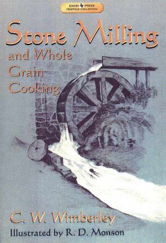 9781571684233: Stone Milling and Whole Grain Cooking