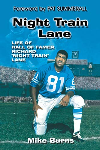 Night Train Lane: Life of Hall of Famer Richard Night Train Lane: Burns, Mike