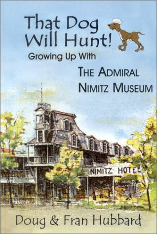 9781571684455: That Dog Will Hunt: Growing Up With the Admiral Mimitz Museum