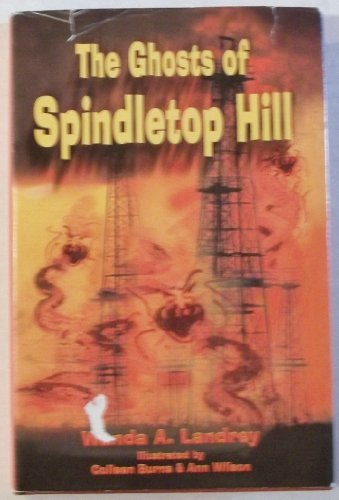 9781571684493: The Ghosts of Spindletop Hill