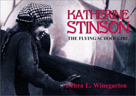 9781571684592: Katherine Stinson: The Flying Schoolgirl