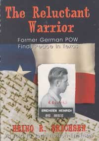 9781571685070: The Reluctant Warrior: Former German Pow Finds Peace in Texas