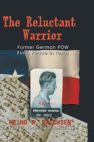 9781571685148: Reluctant Warrior: Former German POW Finds Peace in Texas