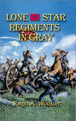 9781571685469: Lone Star Regiments in Gray