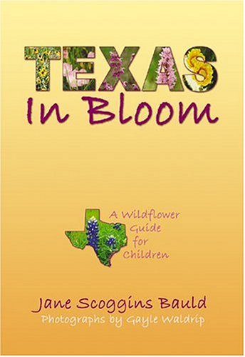 Texas in Bloom: A Wildflower Guide for Children