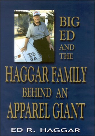 9781571685902: Big Ed and the Haggar Family: Behind an Apparel Giant