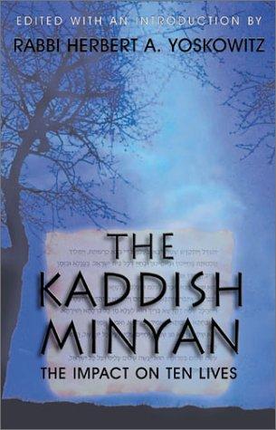 Kaddish Minyan: The Impact on Ten Lives: Yoskowitz, Rabbi Herbert