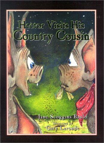 Hector Visits His Country Cousin (Hector's Escapades): Jane Scoggins Bauld;