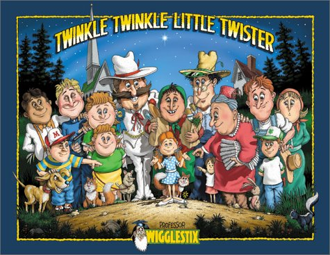 Twinkle Twinkle Little Twister (A Professor Wigglestix Book) (1571686193) by Tim Ross