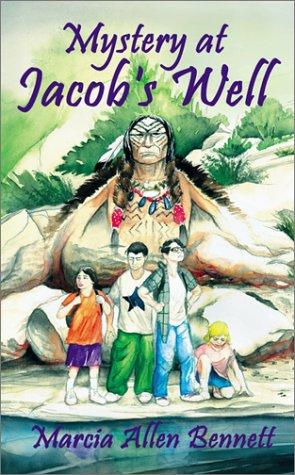 Mystery at Jacob's Well: Marcia Allen Bennett