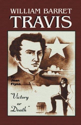 William Barrett Travis: Victory or Death: Jean Flynn