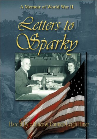 Letters to Sparky : A Memoir of: Carmen Leigh Hiner;