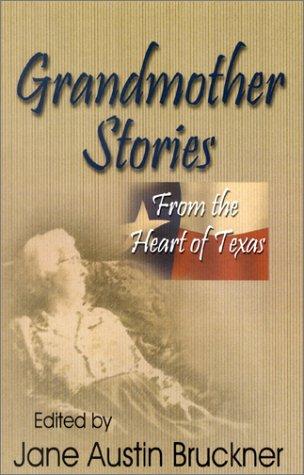 Grandmother Stories from the Heart of Texas: Jane Austin Bruckner (Editor)