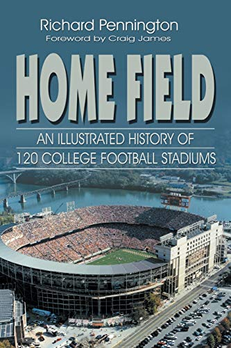 9781571686749: Home Field: An Illustrated History of 120 College Football Stadiums