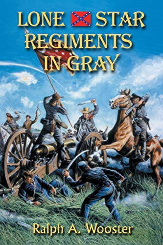 9781571686824: Lone Star Regiments in Gray