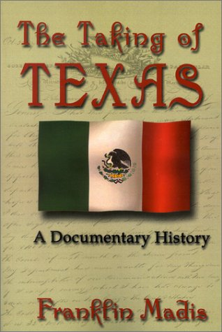 9781571686831: The Taking of Texas: A Documentary History