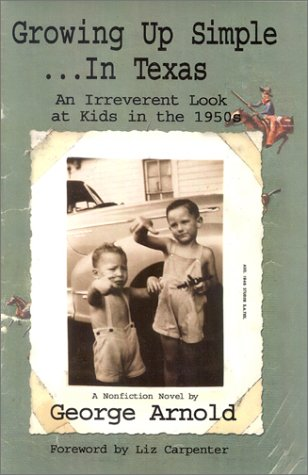 9781571686879: Growing Up Simple--In Texas: An Irreverent Look at Kids in the 1950s