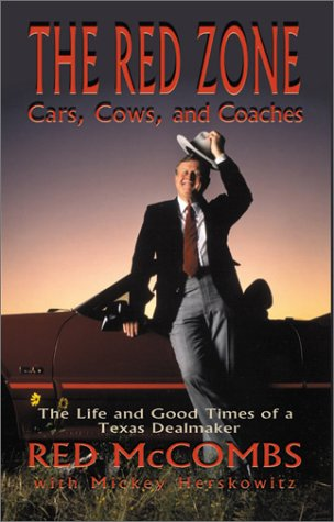 9781571687074: The Red Zone: Cars, Cows and Coaches : The Life and Good Times of a Texas Dealmaker