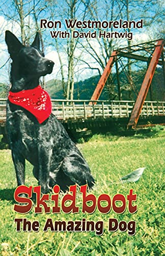 Skidboot: The Amazing Dog: Ronald P. Westmoreland, David Hartwig